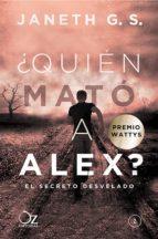 ¿quién mató a alex? (ebook)-janeth g.s.-9788416224661