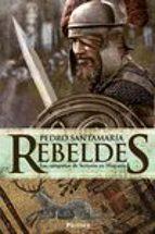 rebeldes: las campañas de sertorio en hispania pedro santamaria 9788416331161