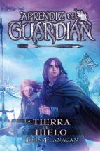 las tierras del hielo (aprendiz de guardian 3) john flanagan 9788416387861
