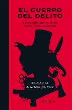 el cuerpo del delito: antologia de relatos policiacos clasicos-9788416396061