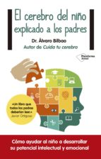 el cerebro del niño explicado a los padres alvaro bilbao bilbao 9788416429561