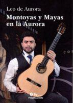 montoyas y mayas en la aurora (contiene cd) leo de aurora 9788416447961