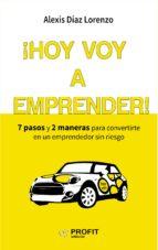 ¡hoy voy a emprender! (ebook)-alexis diaz lorenzo-9788416583461