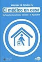 el medico en casa: manual de consulta paula carrete esteban rubinstein miguel zarate 9788416737161