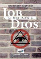 El libro de Job se alza frente a dios autor JOSE RAMON EZQUERRA TXT!