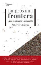 la próxima frontera (ebook)- albert figueras-9788417002961