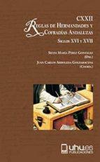 cxxii reglas de hermandades y cofradias andaluzas: siglos xvi y xvii-juan c. arboleda goldaracena-9788417066161