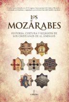 los mozarabes: historia oculta y religion de los cristianos de al andalus 9788417558161