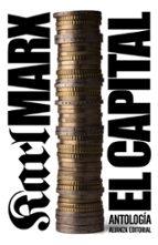 el capital: critica de la economia politica. antologia-karl marx-9788420674261