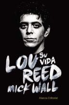 lou reed: su vida-mick wall-9788420688961
