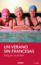 un verano sin francesas (2ª ed.)-pasqual alapont-9788423680061