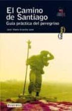 el camino de santiago: guia practica del peregrino (incluye mapas ) jose maria anguita jaen francisca anguita jaen 9788424104061