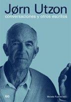 El libro de Jorn utzon: conversaciones y otros escritos autor MOISES PUENTE TXT!