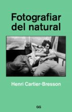 fotografiar del natural (2ª ed.) henri cartier bresson 9788425230561