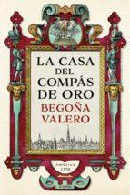 la casa del compas de oro-begoña valero-9788425354861