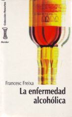 la enfermedad alcoholica, modelo sociobiologico de trastorno comp ortamental francesc freixa i sanfeliu 9788425419461