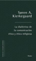 la dialéctica de la comunicación ética y ético-religiosa (ebook)-9788425439261