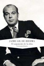 el argumento de la obra: correspondencia-jaime gil de biedma-9788426418661