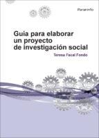 guia para elaborar un proyecto de investigacion social teresa facal fondo 9788428335461