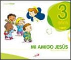religion: mi amigo jesus 3 años (proyecto javerim) (libro alumno) 9788428535861