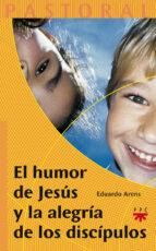 el humor de jesus y la alegria de los discipulos eduardo arens 9788428819961