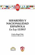 sefardies y nacionalidad española la ley 12/2015 carlos rogel vide 9788429018561