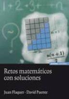 retos matematicos con soluciones-juan flaquer-david puente-9788431328061