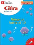 cifra. matematicas 1: numeros hasta el 10 (primaria)-javier fraile martin-9788431673161