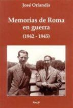 memorias de roma en guerra (1942 1945) (2ª ed.) jose orlandis 9788432129261
