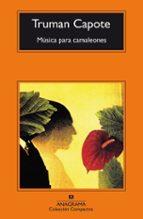 musica para camaleones (13ª ed.)-truman capote-9788433914361