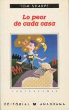 lo peor de cada casa (8ª ed.)-tom sharpe-9788433923561