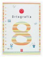 cuaderno de ortografia 8 (3º educacion primaria) 9788434898561