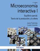microeconomia interactiva i: equilibrio parcial. teoria de la produccion y la oferta-javier puertolas-loreto llorente-9788436838961