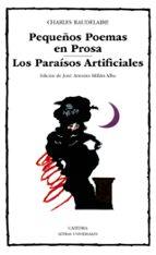 pequeños poemas en prosa: los paraisos artificiales charles baudelaire 9788437606361