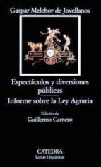 espectaculos y diversiones publicas; informe sobre la ley agraria-gaspar melchor de jovellanos-9788437615561