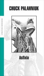asfixia chuck palahniuk 9788439708261