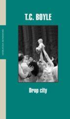 drop city t.c. boyle 9788439710561