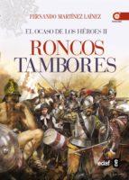 (pe) roncos tambores: el ocaso de los heroes ii-fernando martinez lainez-9788441434561