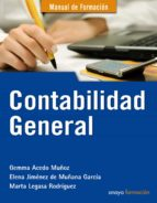contabilidad general (manual de formacion)-gemma acedo muñoz-elena jimenez de muñana garcia-marta legasa rodriguez-9788441530461
