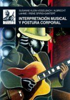 interpretacion musical y postura corporal susanne klein vogelbach albrecht lahme irene spirgi gantert 9788446027461