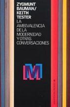 la ambivalencia de la modernidad y otras conversaciones zygmunt bauman keith tester 9788449312861