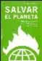 salvar el planeta. plan b: ecologia para un mundo en peligro lester r. brown 9788449315961
