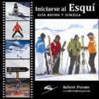 iniciarse al esqui: guia rapida y sencilla-robert puente-9788461337361