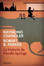 El libro de La historia de poodle springs autor RAYMOND CHANDLER PDF!