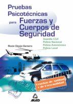 pruebas psicotecnicas para fuerzas y cuerpos de seguridad: guardi a civil, policia nacional, policia autonomica, policia local rocio clavijo gamero 9788466514361