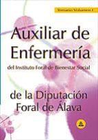 AUXILIAR DE ENFERMERIA DEL INSTITUTO FORAL DE BIENESTAR SOCIAL DE LA DIPUTACION FORAL DE ALAVA: TEMARIO (VOL. I)