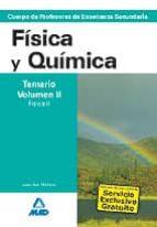 CUERPO DE PROFESORES DE ENSEÑANZA SECUNDARIA: FISICA Y QUIMICA: T EMARIO: VOLUMEN II: FISICA II