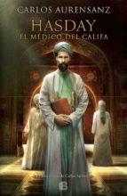 hasday: el médico del califa-carlos aurensanz-9788466658461