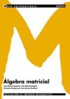 algebra matricial jose manuel gamboa m⪠belen rodriguez rodriguez 9788466726061