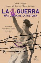 la guerra mas larga de la historia lola venegas isabel m. reverte margo venegas 9788467054361